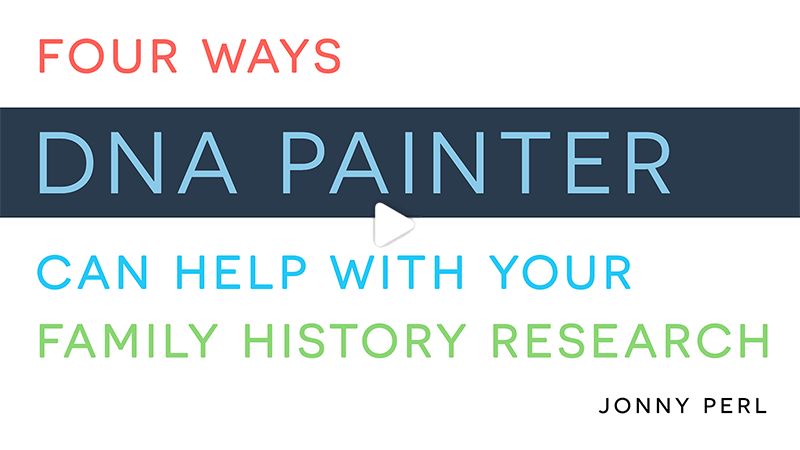 Webinar: Four ways DNA Painter can help with your family history research